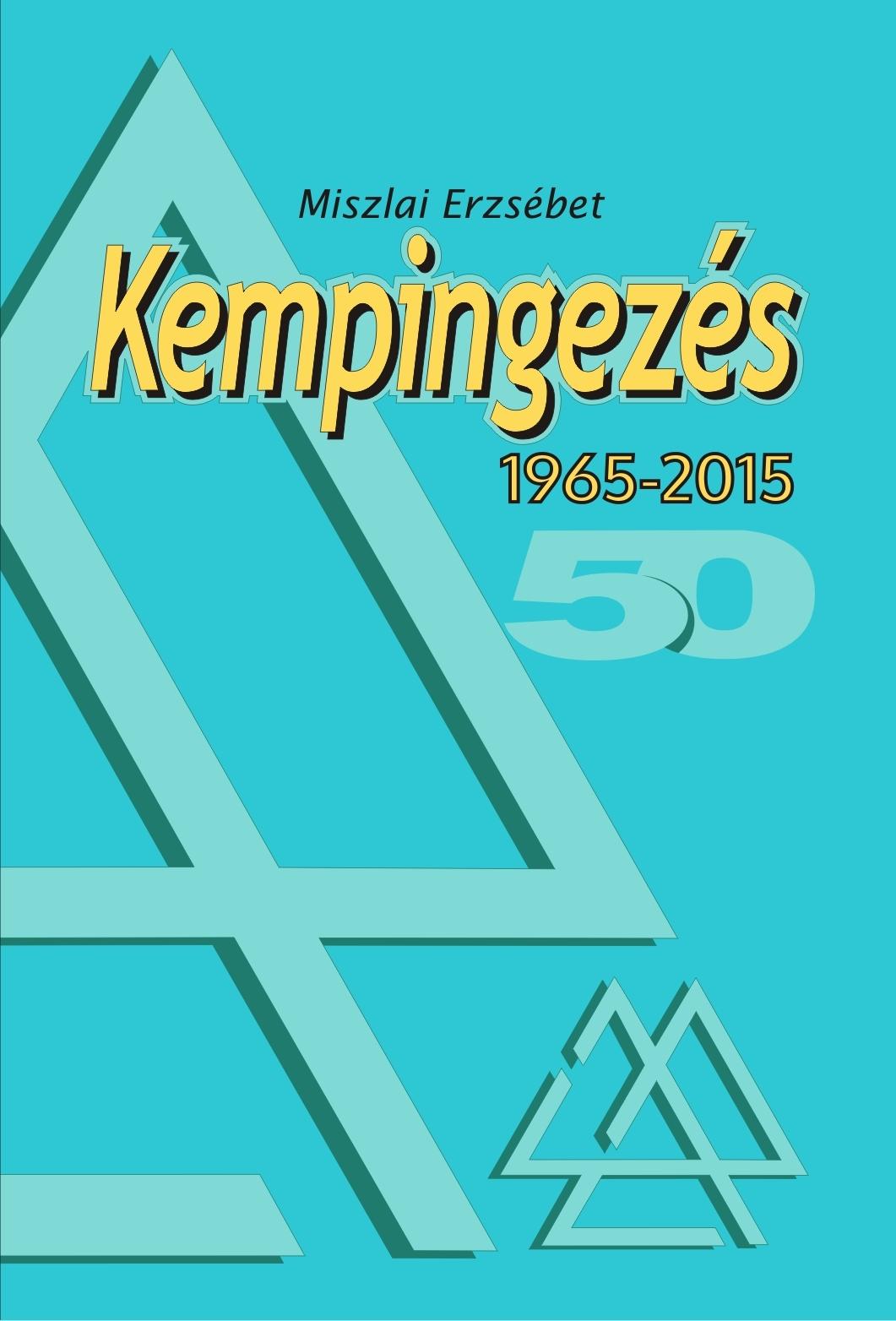 Kempingezés 1965-2015 könyvborító